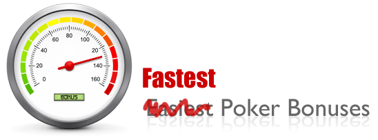 Fastest Clearing Poker Bonuses