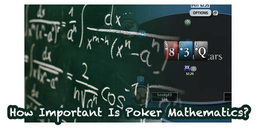 How Important Is Poker Mathematics